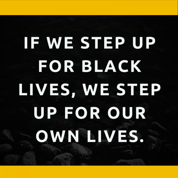 If we step up for Black lives, we step