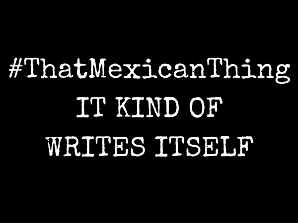 thatmexicanthing